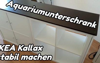 Aquariumunterschrank – IKEA Kallax stabil machen